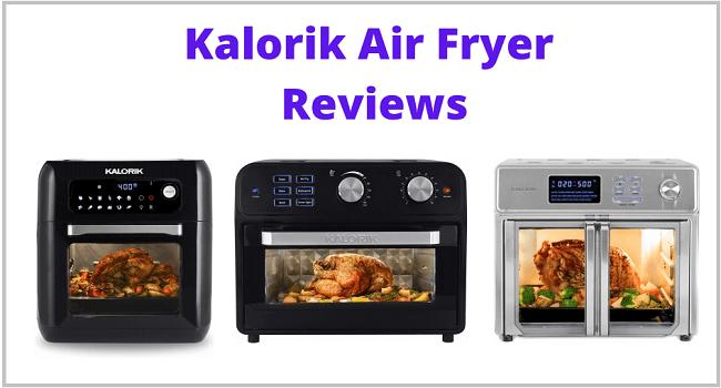 Kalorik Air Fryer Reviews